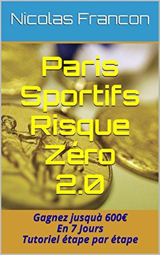 paris-sportifs-risque-zro-2-0-gagnez-jusqu-600-en-7-jours-tutoriel-tape-par-tape