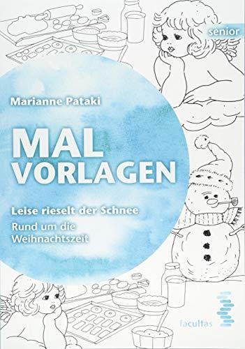 Malvorlagen: Leise rieselt der Schnee. Rund um die Weihnachtszeit (facultas senior)