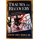 Trauma and Recovery: The Aftermath of Violence by Judith Lewis Herman (1992-04-30)