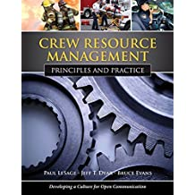 Crew Resource Management: Principles And Practice: Principles and Practice