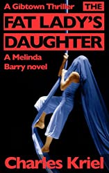 The Fat Lady's Daughter (Gibtown Thrillers)
