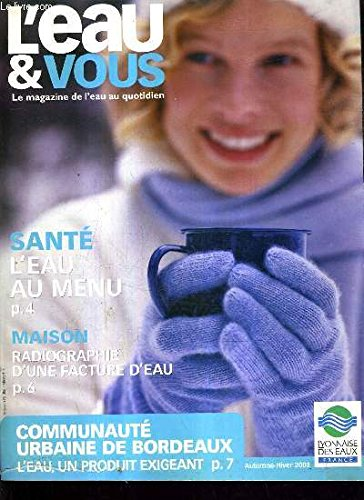 L'EAU ET VOUS - AUTOMNE HIVER 2003 - Santé : l'eau au menu - maison : radiographie d'une facture d'eau.