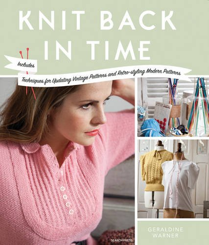 knit-back-in-time-includes-techniques-for-updating-vintage-patterns-and-retro-styling-modern-pattern