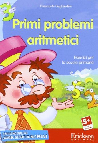 Primi problemi aritmetici. Esercizi per la scuola primaria. CD-ROM