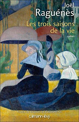 Les trois saisons de la vie : roman