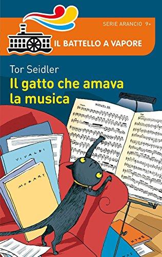 Il gatto che amava la musica (Il battello a vapore. Serie arancio) por Tor Seidler
