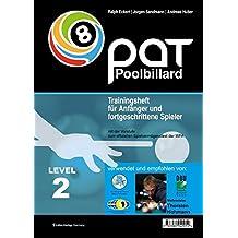 PAT Pool Billard Trainingsheft Level 2: Von Landesliga bis etwa Oberliga