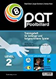 PAT Pool Billard Trainingsheft Level 2: Von Landesliga bis etwa Oberliga