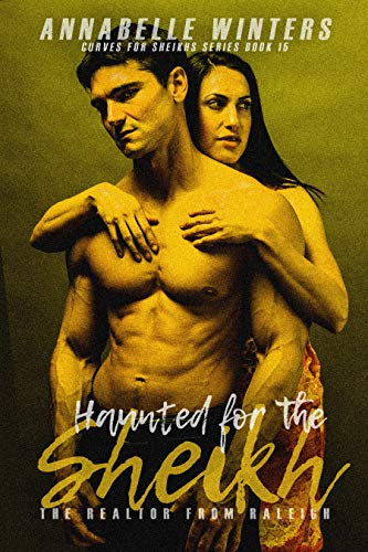 Haunted for the Sheikh: A Royal Billionaire Romance Novel (Curves for Sheikhs Series Book 15) (English Edition)