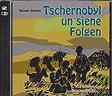 Tschernobyl un siene Folgen: Een Geschicht mit twee Moorlieken