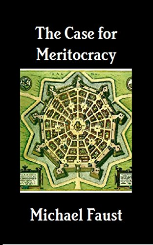 The Case for Meritocracy (The Political Series Book 3) by [Faust, Michael]