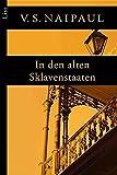 In den alten Sklavenstaaten (List Taschenbuch) - V.S. Naipaul