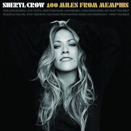 100 Miles From Memphis by Crow, Sheryl (2010-07-20)