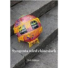 Syngenta wird chinesisch: March against Monsanto & Syngenta (German Edition)