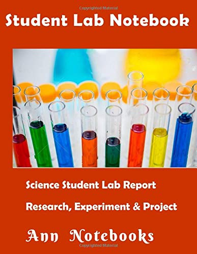 Student Lab Notebook: Science Student Lab Report , Research, Experiment & Project - Student Lab Notebook