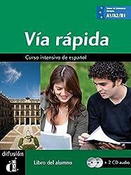 Via rapida A1-B1 : Curso intensivo de español, libro del alumno (2CD audio)