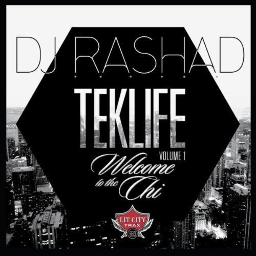 Teklife Vol. 1: Welcome To The Chi [Explicit]