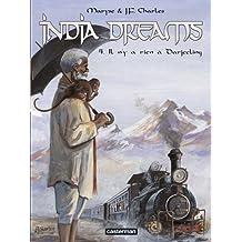 India Dreams, Tome 4 : Il n'y a rien à Darjeeling