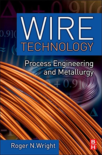 Wire Technology: Process Engineering and Metallurgy -
