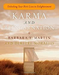 Karma and Reincarnation: Unlocking Your 800 Lives to Enlightenment by Barbara Y. Martin (2010-10-14)