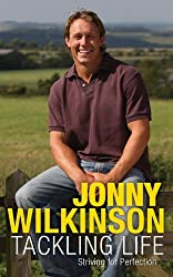 Tackling Life by Jonny Wilkinson (2008-10-02)