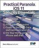Practical Paranoia iOS 11 Security Essentials