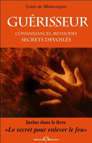 Guérisseur - Connaissances, méthodes - Secrets dévoilés par Louis de Malassagne