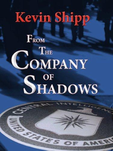 From the Company of Shadows (English Edition) por Kevin Shipp