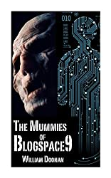 The Mummies of Blogspace9 (English Edition)