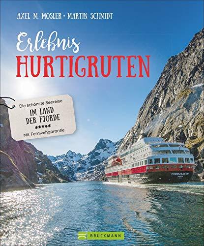 Erlebnis Hurtigruten: Die schönste Seereise im Land der Fjorde. Für eine einzigartige Norwegenreise - von den Lofoten bis zum Nordkap. Bildband über eine unvergessliche Kreuzfahrt durch tiefe Fjorde.