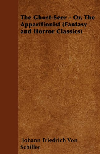 The Ghost-Seer - Or, the Apparitionist (Fantasy and Horror Classics)