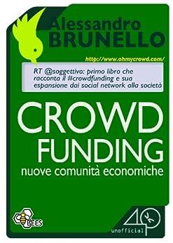 Crowdfunding, nuove comunità economiche di [Brunello Alessandro]
