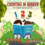 Counting in Hebrew for English Speaking Kids: Volume 2 (A Taste of Hebrew for English Speaking Kids)