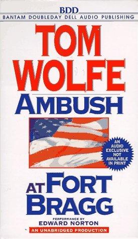 Ambush at Fort Bragg by Tom Wolfe (1997-08-01)