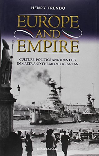 Europe and Empire: Culture, Politics and Identity in Malta and the Mediterranean y Henry Frendo by Henry Frendo (2011-10-15)