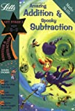 Amazing Addition and Spooky Subtraction Age 8-9 (Letts Magical Skills): Addition and Subtraction: Ages 8-9