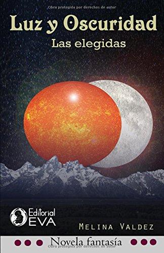 Descargar Libro Libro Luz y oscuridad: las elegidas (Heroínas y héroes) de Melina Valdez