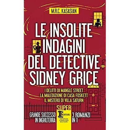 Le Insolite Indagini Del Detective Sidney Grice (Enewton Narrativa)