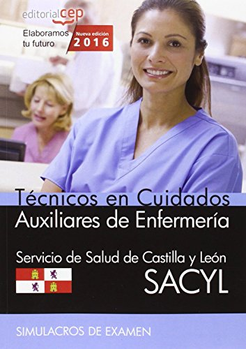 Descargar Libro Técnicos en Cuidados Auxiliares de Enfermería. Servicio de Salud de Castilla y León (SACYL). Simulacros de examen de AA.VV.