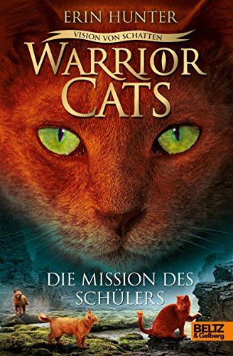 Warrior Cats - Vision von Schatten. Die Mission des Schülers: Staffel VI, Band 1 Visionen-reihe