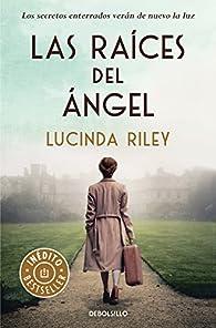 Las raíces del ángel par Lucinda Riley