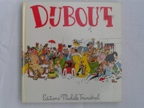 DUBOUT 200 DESSINS - ditions Michele TRINCKVEL . 1980
