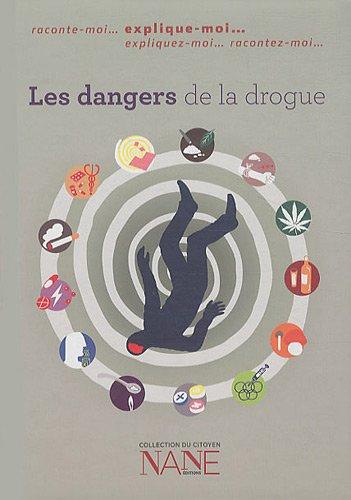 Les dangers de la drogue par Frédérique Neau-Dufour
