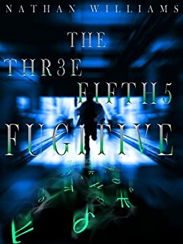 The Three Fifths Fugitive by [Williams, Nathan]