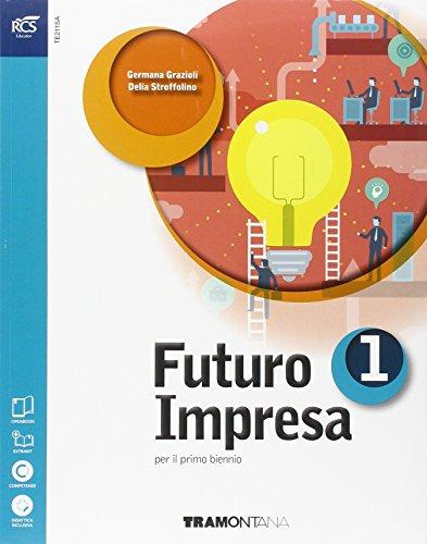Futuro impresa. Volume unico. Per il biennio delle Scuole superiori. Con e-book. Con espansione online