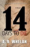14 Days to Die  by A. B. Whelan