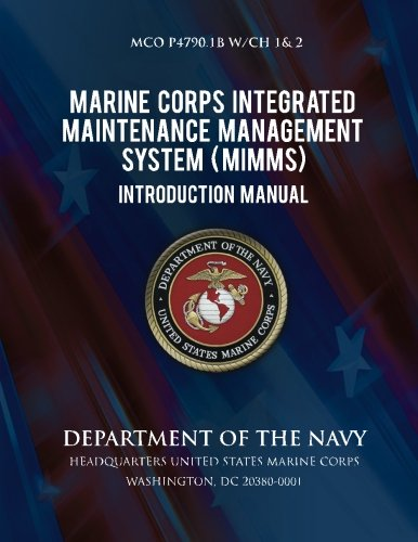 Marine Corps Integrated Maintenance Management System Introduction Manual por U.S. Marine Corps
