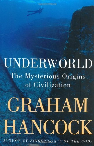 Underworld: The Mysterious Origins of Civilization by Graham Hancock (2002-10-15)