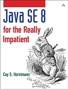 Java SE8 for the Really Impatient: A Short Course on the Basics (Java Series) von [Horstmann, Cay S.]