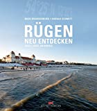 Rügen neu entdecken: Insel, Orte, Originale - Maik Brandenburg